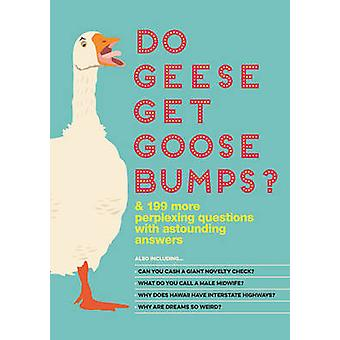 Do Geese Get Goose Bumps? - & 199 More Perplexing Questions with Astou