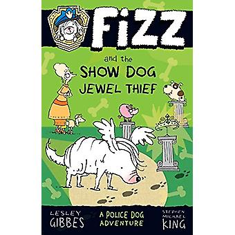 Fizz and the Show Dog Jewel Thief by Lesley Gibbes - 9781760630133 Bo