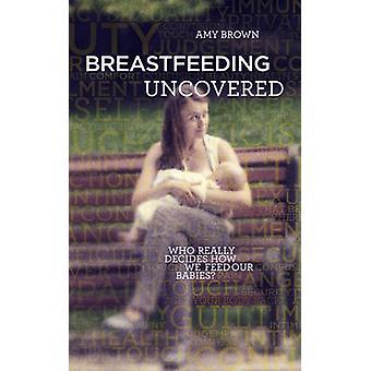 كشفت عن الرضاعة الطبيعية-الذي يقرر حقاً كيف نقوم بتغذية الرضع لدينا؟ ب
