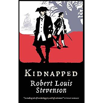 Kidnapped (Main) by Robert Stevenson - Barry Menikoff - Louise Welsh