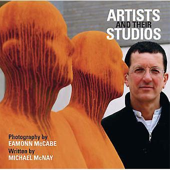 Artists and Their Studios by Eamonn McCabe - 9781906245061 Book