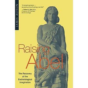 Att höja Abel - Recovery eskatologiska fantasi av James Ali