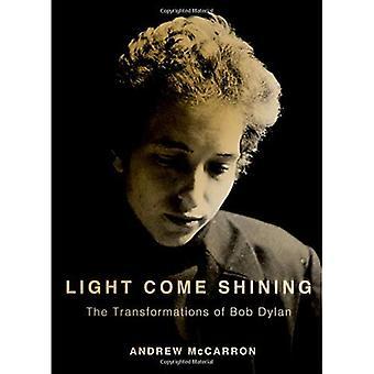 Ven luz brillante: Las transformaciones de Bob Dylan (vida interior)