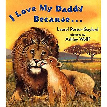 I Love My Daddy Because...Board Book