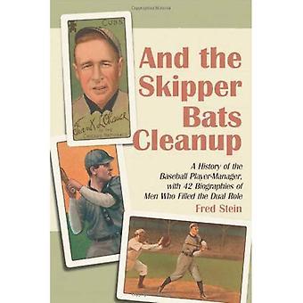 Skipper ball opprydding: en historie Baseball-spiller-Manager, med 42 biografier av menn som fylt...