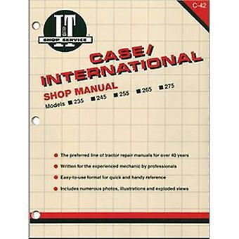 Case/International Shop Manual Models 235 235h 245 255 265 (I&t Shop Service)