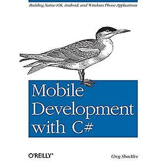 Mobil utveckling med C#: byggnad Native iOS, Android och Windows Phone-program