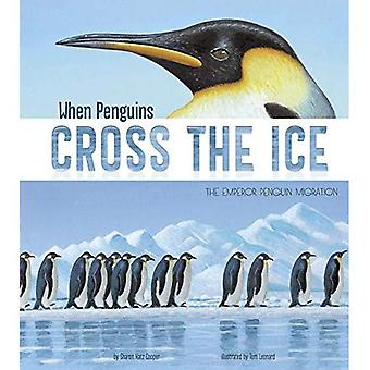 When Penguins Cross the Ice: The Emperor Penguin Migration (Extraordinary Migrations)