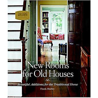 New Rooms for Old Houses: Beautiful Additions for the Traditional Home (Nat Trust for Historic Preserv)