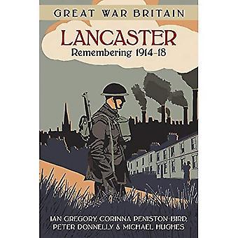 Suuri sota Britannian Lancaster: Muistaa 1914-18