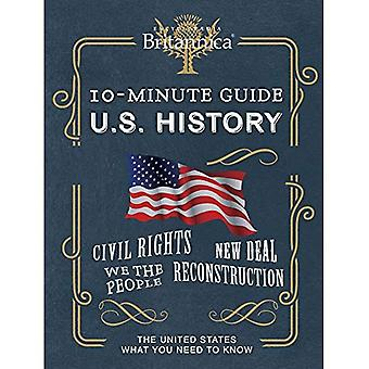 Encyclopedia Britannica 10 Minute Guide Us History: The United States What You� Need to Know