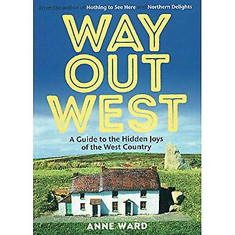 Way Out West: A Guide to the Hidden Joys of the West Country
