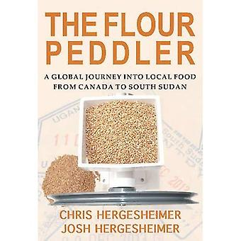 The Flour Peddler: A Global Journey Into Local Food