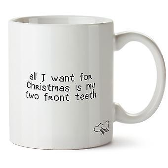 Hippowarehouse All I Want For Christmas on minun kaksi etuhammasta painettu muki Cup keraaminen 10oz