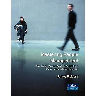 Mastering People Management by Pickford & James