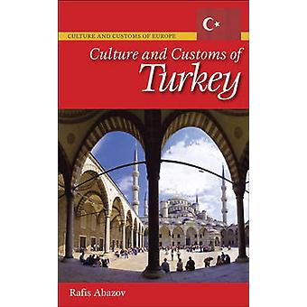 Culture and Customs of Turkey by Abazov & Rafis