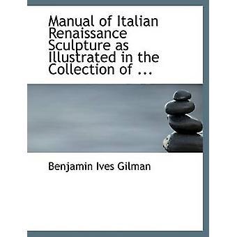 Manual de escultura do Renascimento italiano como ilustrado na coleção de... Grande edição impressa por Gilman & Benjamin Ives