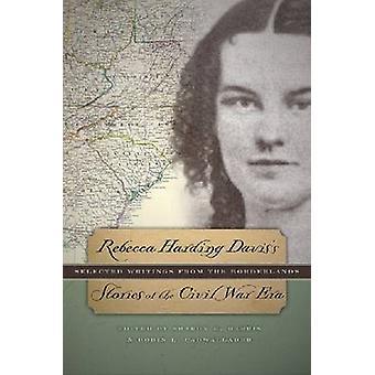 Rebecca Harding Daviss historier om Civil War æra af Davis & Rebecca Harding