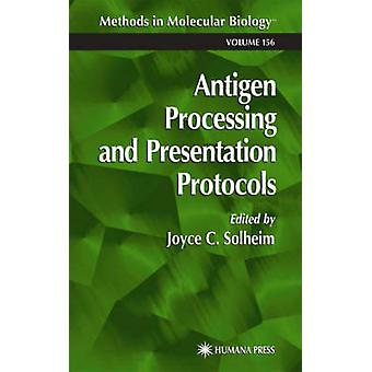 Antigen bearbetning och Presentation protokoll av Solheim & Joyce C.