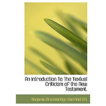 En introduksjon til Tekstkritikk av det nye testamentet. av Warfield & Benjamin Breckinridge