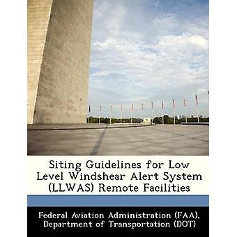 Siting Guidelines for Low Level Windshear Alert System LLWAS Remote Facilities by Federal Aviation Administration FAA & D