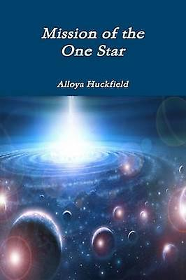 Mission of the One Star by Huckfield & Alloya