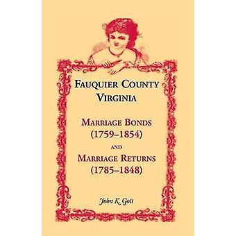 Fauquier County Virginia ægteskabet obligationer 17591854 og ægteskab returnerer 17851848 af Gott & John K.