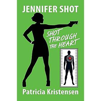 Jennifer schoot schot door het hart door Kristensen & Patricia