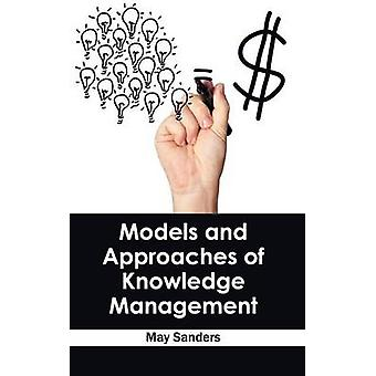 Models and Approaches of Knowledge Management by Sanders & May