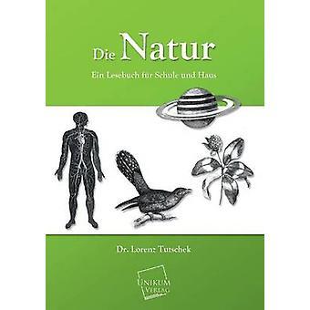 Die Natur by Tutschek & Lorenz