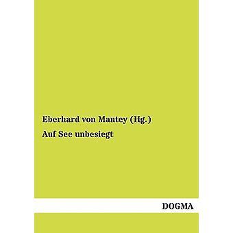 Auf See unbesiegt by Mantey Hg. & Eberhard von