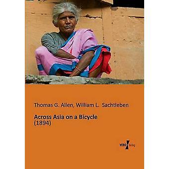 In ganz Asien auf dem Fahrrad von Allen & Thomas G.