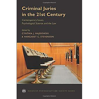 Criminal Juries in the 21st Century - Psychological Science and the La