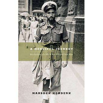 A Merciful Journey - Recollections of a World War II Patrol Boat Man b