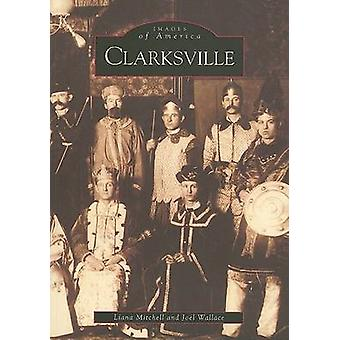 Clarksville by Liana Mitchell - Joel Wallace - 9780738506487 Book
