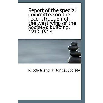 Report of the Special Committee on the Reconstruction of the West Win