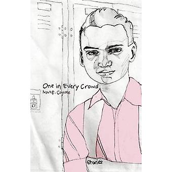 One In Every Crowd - Stories by Ivan E. Coyote by Ivan E. Coyote - 978