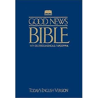 Good News Bible with Deuterocanonicals/Apocrypha-TeV by American Bibl