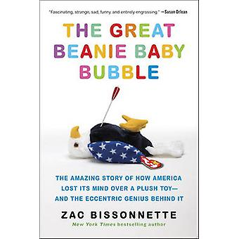 The Great Beanie Baby Bubble - The Amazing Story of How America Lost i