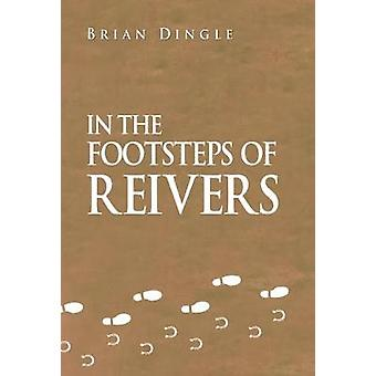 In the Footsteps of Reivers by Brian Dingle - 9781848977884 Book