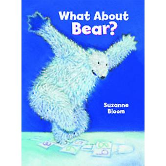 What About Bear? by Suzanne Bloom - Suzanne Bloom - 9781907825088 Book