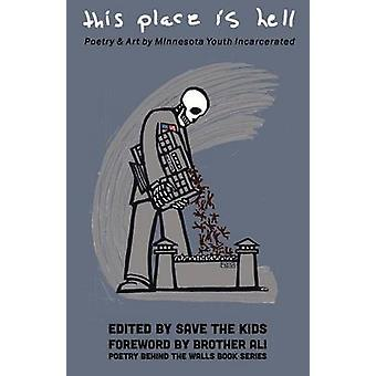 This Place Is Hell - Poetry & Art by Minnesota Youth Incarcerated by S