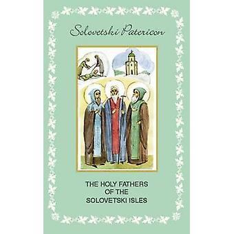 Holy Fathers of the Solovetzki Isles - Solovetzki Patericon - 97890812