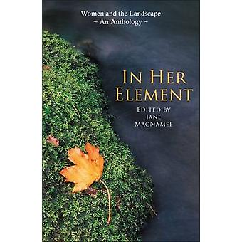 In Her Element - Women and the Landscape - An Anthology by Jane MacNam
