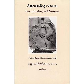 Representing Women - Law - Literature and Feminism by Susan Sage Heinz