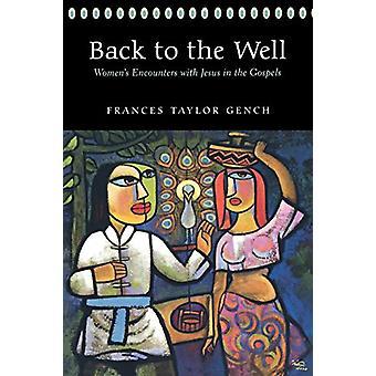 Tilbake til brønnen - kvinner møter med Jesus i evangeliene av Fra