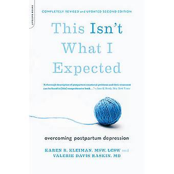 This Isn't What I Expected (2nd Revised edition) by Valerie D. Raskin