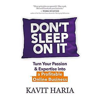 Slapen niet op het: zet uw passie & Expertise in een winstgevende Online Business
