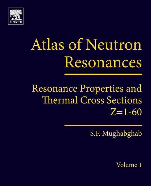 Atlas of Neutron Resonances by Said Mughabghab