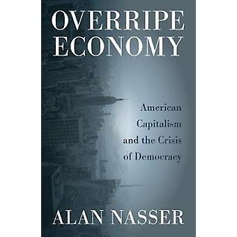 Overripe Economy by Alan Nasser